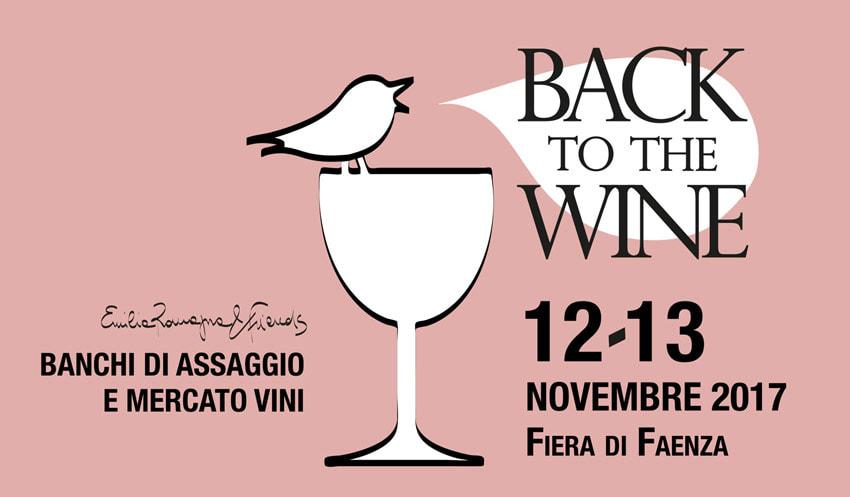 Faenza (Ra), 12 e 13 novembre – Back to the wine 2017