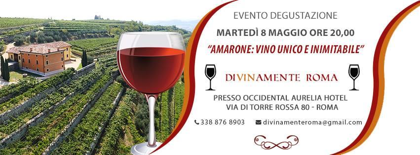 Roma, 8 maggio – Amarone: vino unico e inimitabile