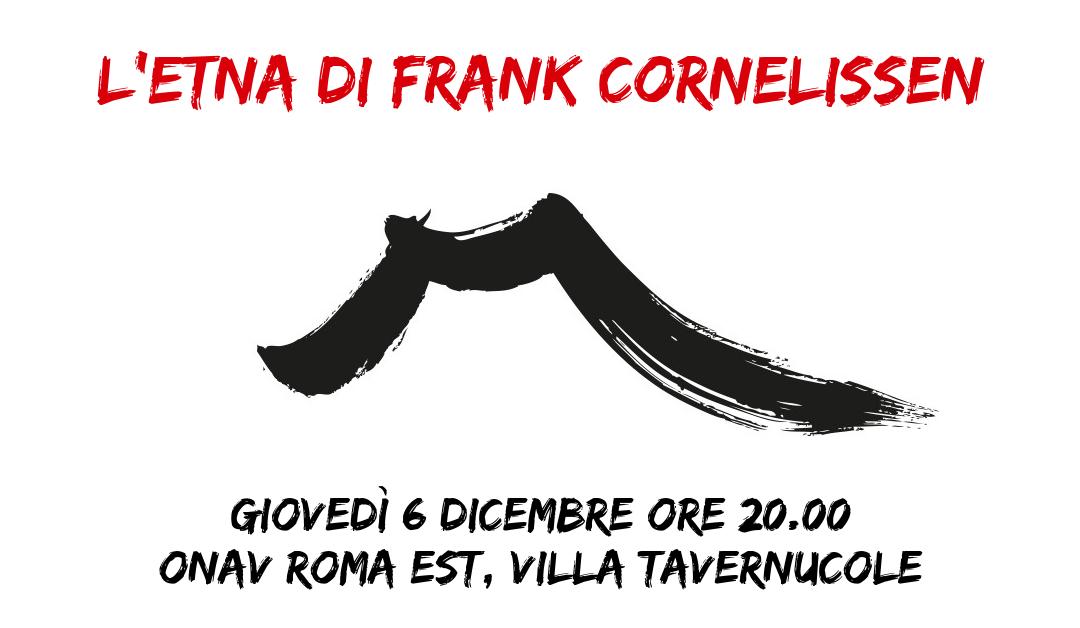 Roma, 6 dicembre – L'Etna di Frank Cornelissen