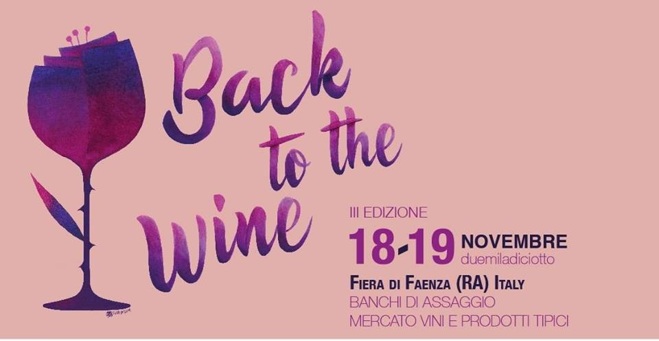 Faenza (Ra), 18 e 19 novembre – Back to the Wine