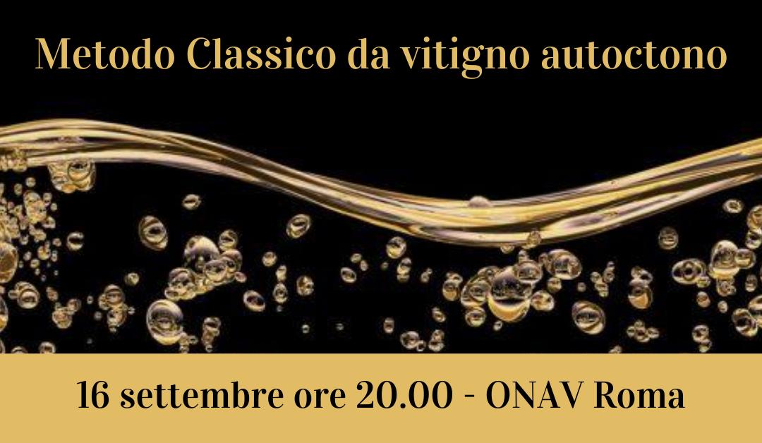 Roma, 16 settembre – Metodo Classico da vitigno autoctono